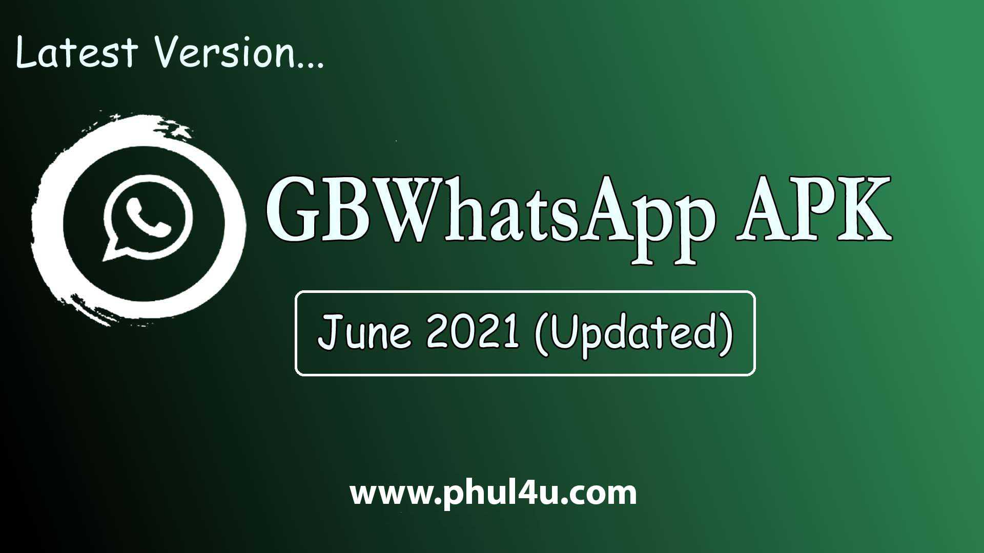 GBWhatsApp Latest Version Download June 2021 Anti-Ban   OFFICIAL